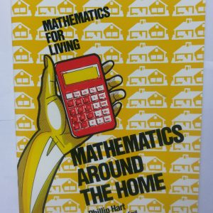 Maths for the Living Maths around the Home Yr 7-8