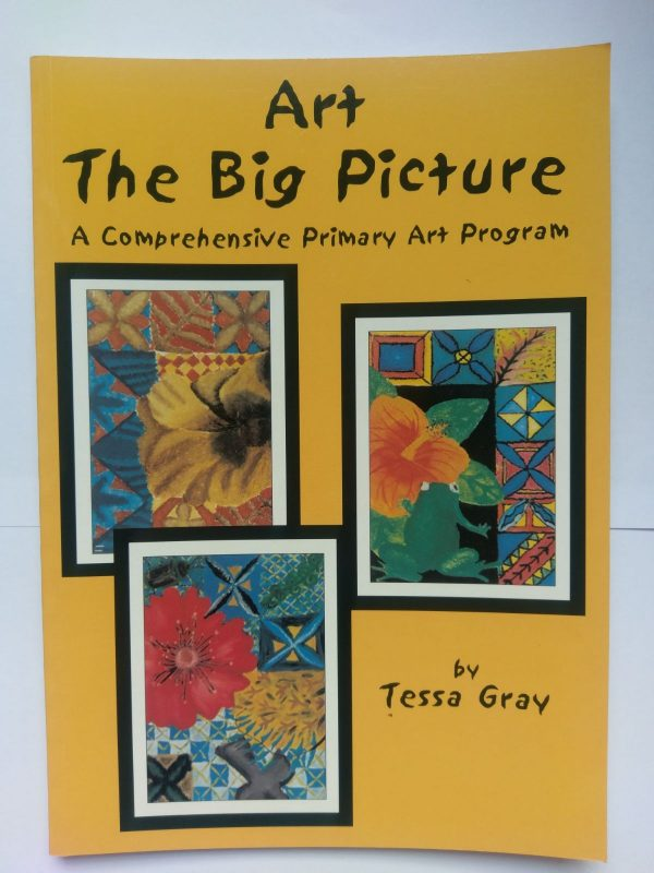 Art the Big Picture- Primary Art Program by Tessa Gray