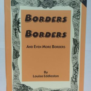 Borders, Borders, and even more Borders by Louisa Eddleston