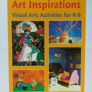 Art Inspirations Visual Arts for K-6 by Belinda Duncan